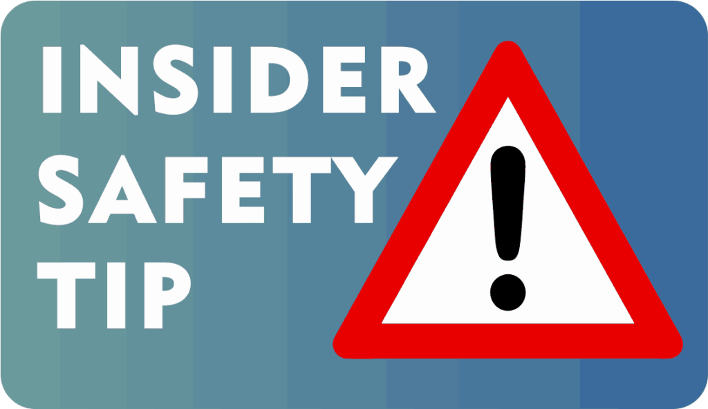 Insider safety tip