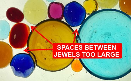 Spaces between jewels are too large
