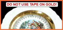 Do not use tape on a gilded plate